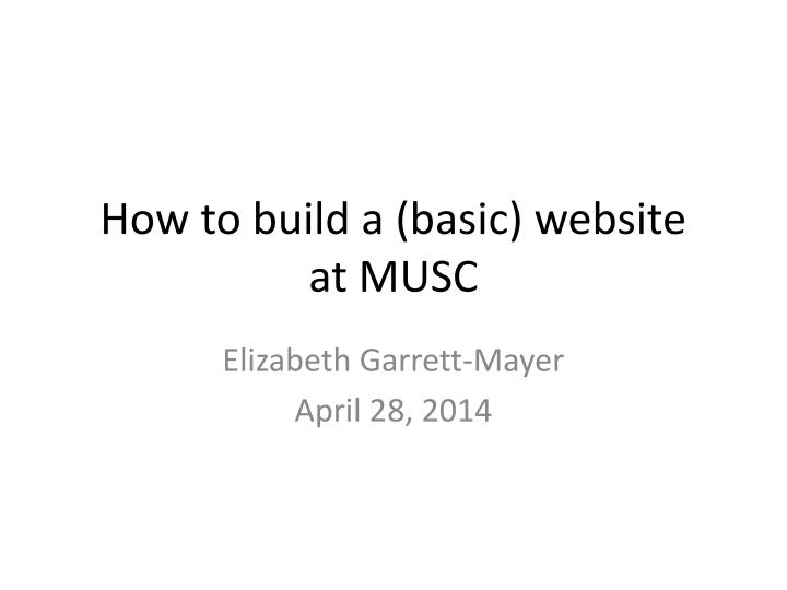 how to build a basic website at musc n.