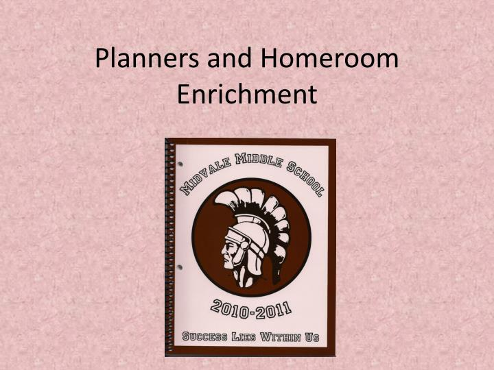 planners and homeroom enrichment n.