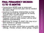final permanency decision 12 to 15 months