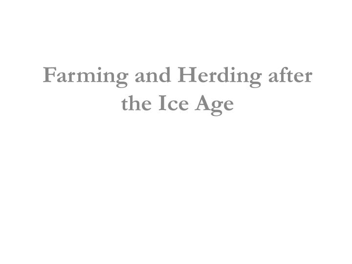 farming and herding after the ice age n.