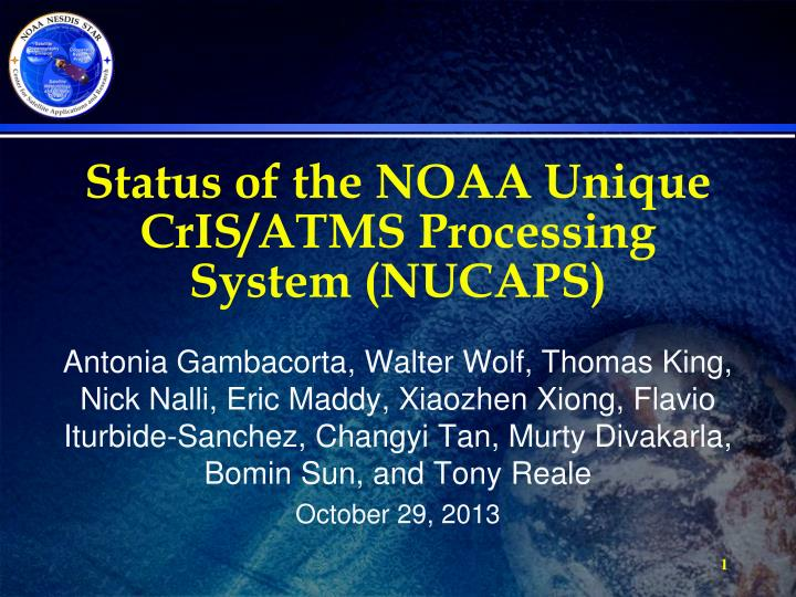 status of the noaa unique cris atms processing system nucaps n.