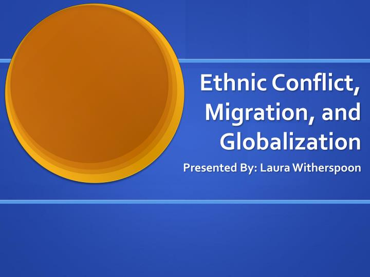 ethnic conflict migration and globalization n.