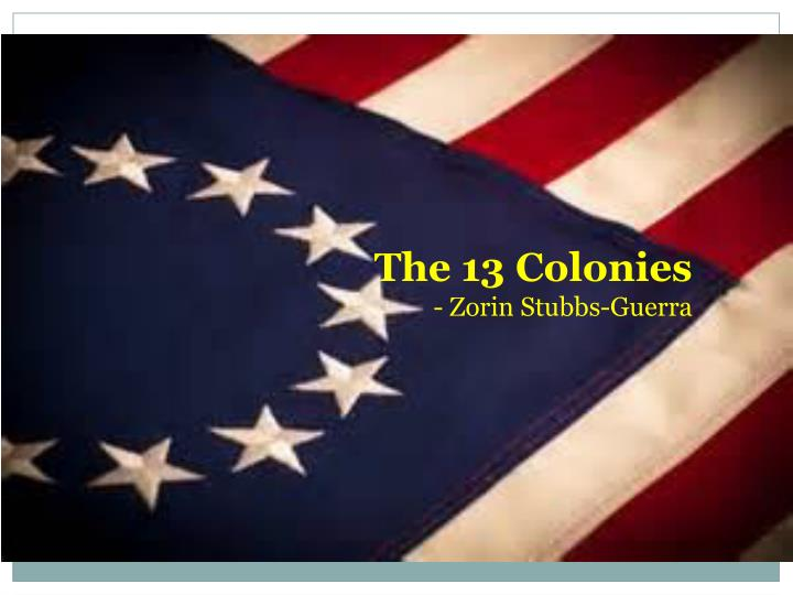 the 13 colonies zorin stubbs guerra n.
