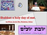 shabbat a holy day of rest