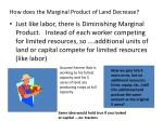 how does the marginal product of land decrease