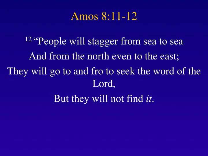 Amos 8:11-12