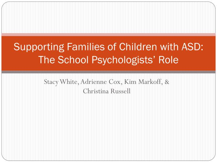 supporting families of children with asd the school psychologists role n.