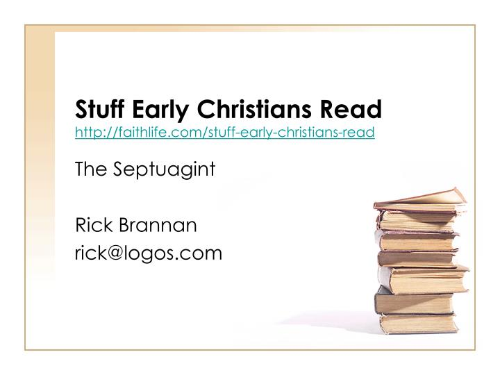stuff early christians read http faithlife com stuff early christians read n.
