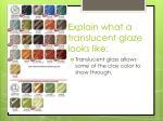explain what a translucent glaze looks like