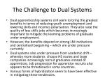 the challenge to dual systems