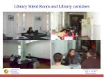library silent room and library corridors