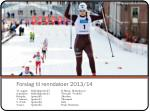 forslag til renndatoer 2013 14