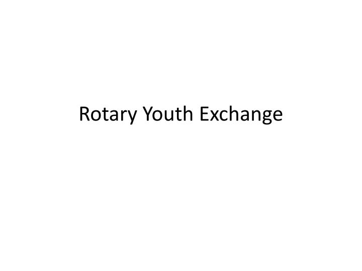 rotary youth exchange n.