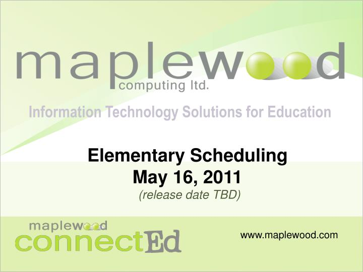 elementary scheduling may 16 2011 release date tbd n.