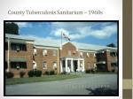 county tuberculosis sanitarium 1960s