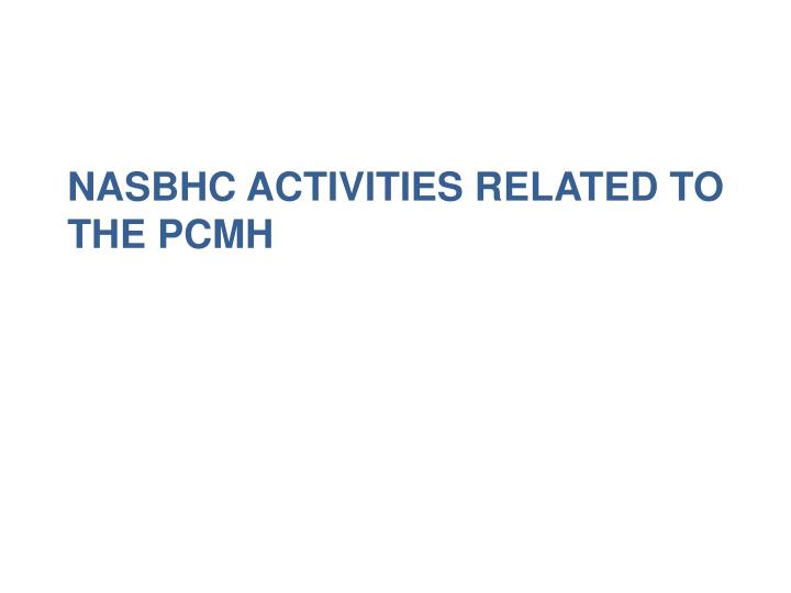 NASBHC Activities related to the PCMH