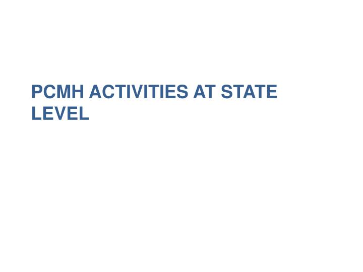 PCMH activities at state level