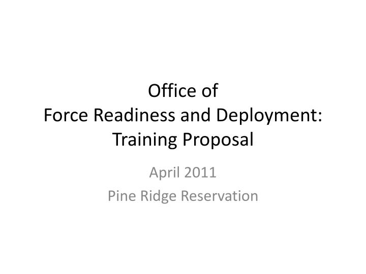 office of force readiness and deployment training proposal n.