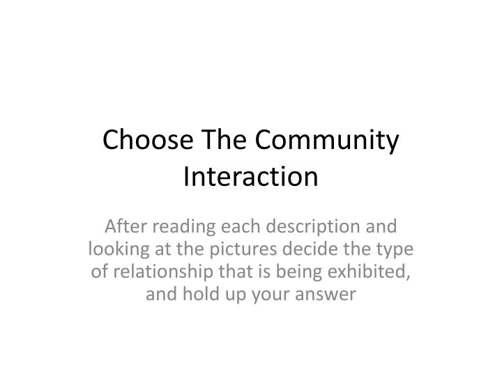 choose the community interaction n.