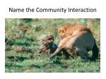 name the community interaction2