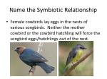name the symbiotic relationship6