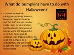 what do pumpkins have to do with halloween