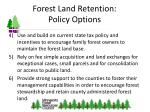 forest land retention policy options1
