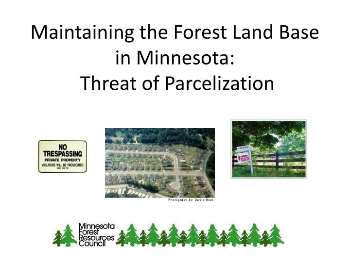 maintaining the forest land base in minnesota threat of parcelization n.
