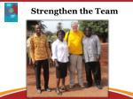 strengthen the team