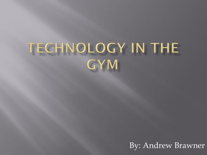 technology in the gym n.