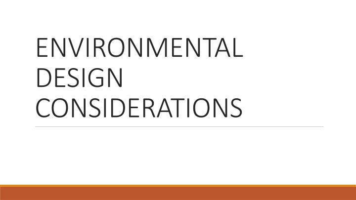 environmental design considerations n.