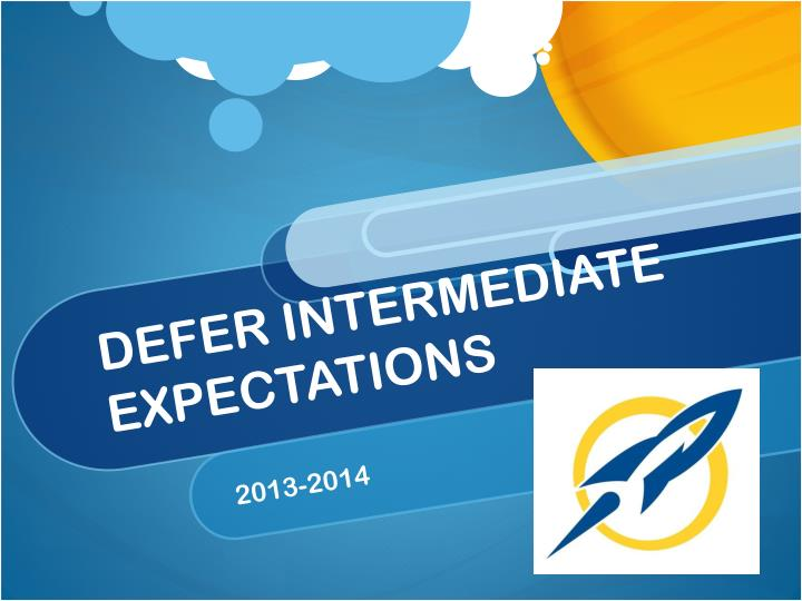 defer intermediate expectations n.