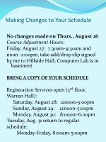 making changes to your schedule
