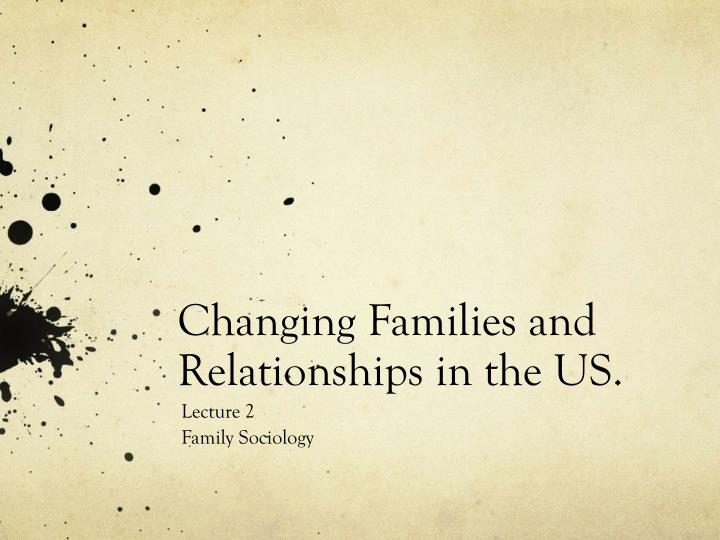 changing families and relationships in the us n.