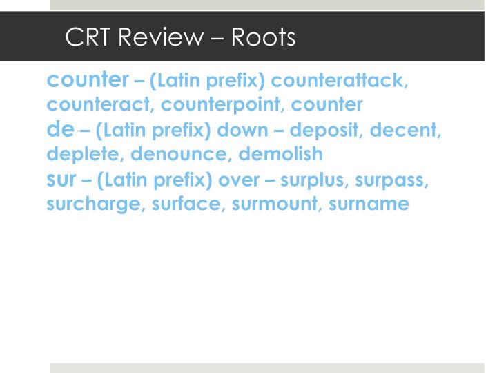 CRT Review – Roots