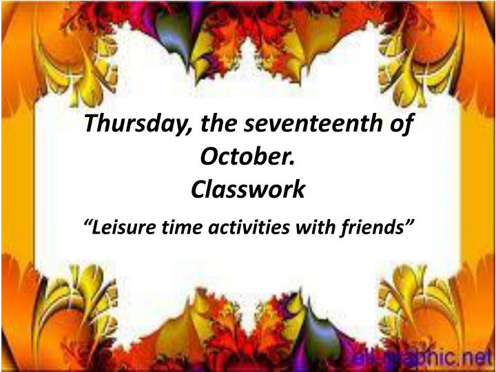 thursday the seventeenth of october classwork n.