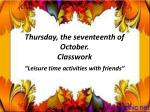 thursday the seventeenth of october classwork