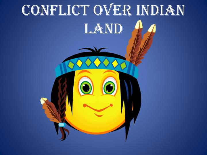 conflict over indian land n.