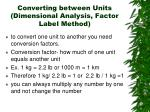converting between units dimensional analysis factor label method
