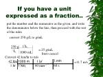 if you have a unit expressed as a fraction