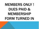 members only dues paid membership form turned in