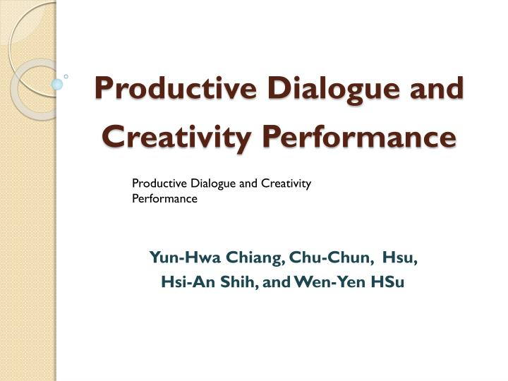 productive dialogue and creativity performance n.