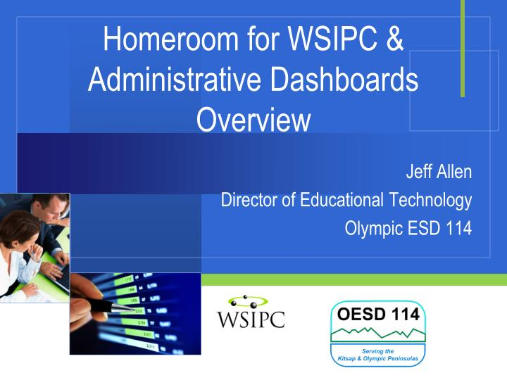 homeroom for wsipc administrative dashboards overview n.