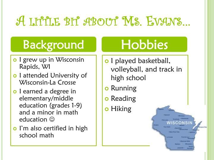 A little bit about Ms. Evans…