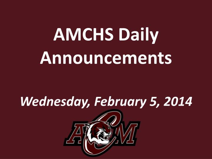 amchs daily announcements wednesday february 5 2014 n.