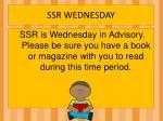 ssr wednesday