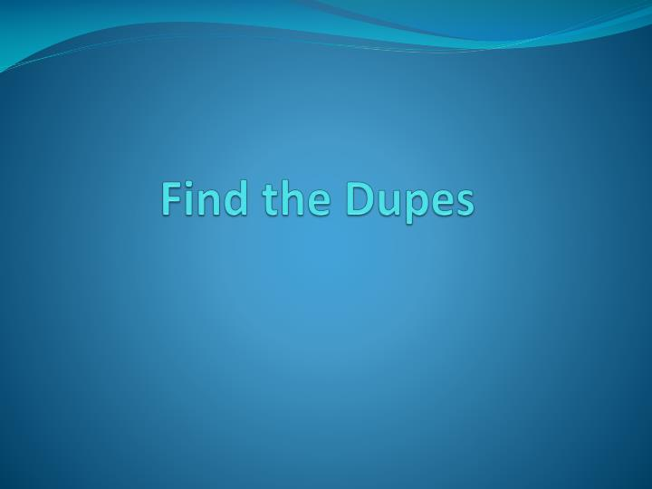 find the dupes n.
