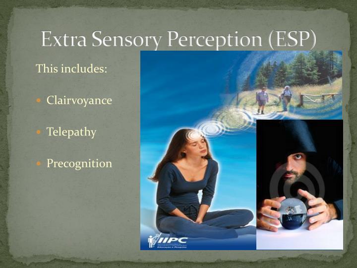 Extra Sensory Perception (ESP)