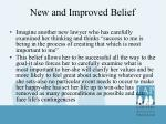 new and improved belief