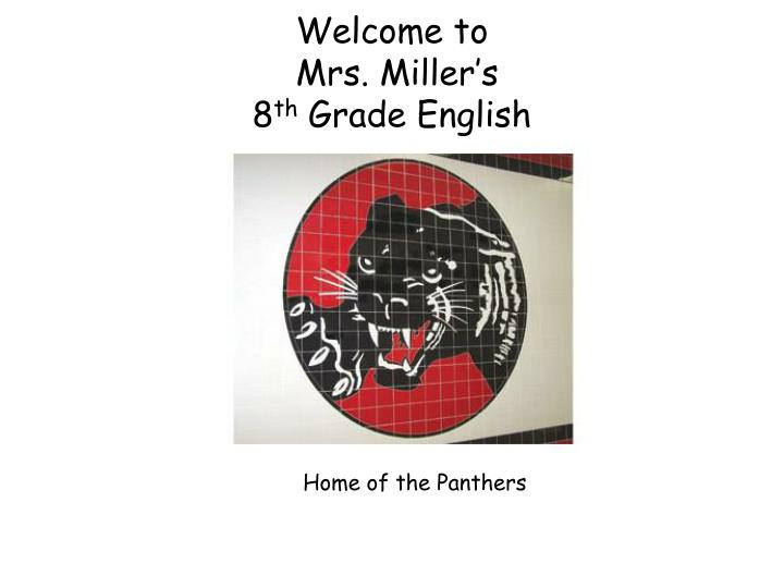 welcome to mrs miller s 8 th g rade english n.